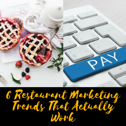 6 Restaurant Marketing Trends That Actually Work